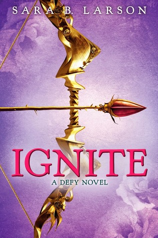 Defy & Ignite by Sara B. Larson (2/3)