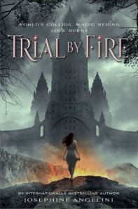 Trial by Fire by Josephine Angelini
