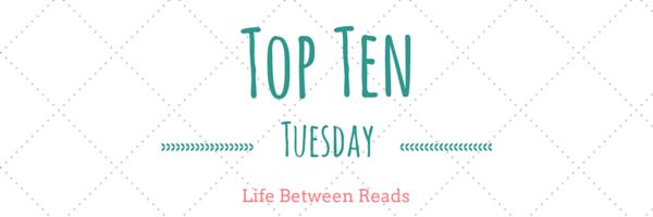 Top Ten Tuesday: 2/17 (1/3)